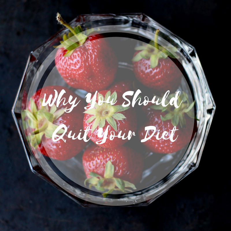 Why you should quit your diet